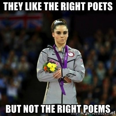 Unimpressed McKayla Maroney - They like the right poets but not the right poems