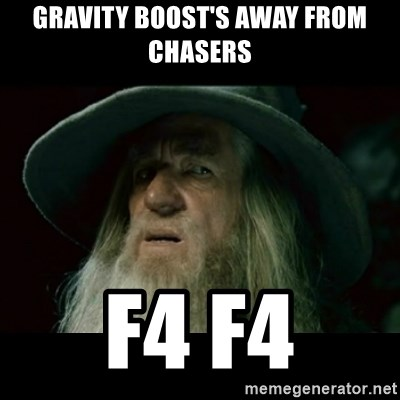 no memory gandalf - Gravity Boost's away from chasers F4 F4