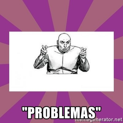 "'dr. evil' air quote -  ""Problemas"""