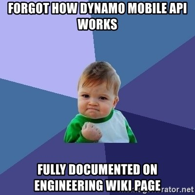 Success Kid - Forgot how Dynamo mobile api works fully documented on engineering wiki page