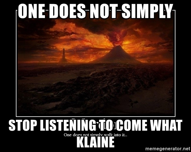 Lord Of The Rings Boromir One Does Not Simply Mordor - one does not simply stop listening to come what klaine