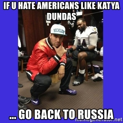 PAY FLACCO - IF U HATE AMERICANS LIKE KATYA DUNDAS ... GO BACK TO RUSSIA