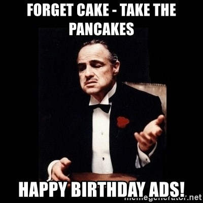 The Godfather - forget cake - take the pancakes happy birthday ads!