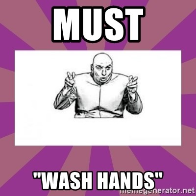 "'dr. evil' air quote - Must ""Wash hands"""