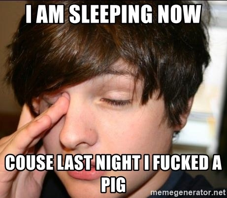 Sleepy Sam Webb - I AM Sleeping NOW COuse lasT NIGHT i FUCKED A PIG