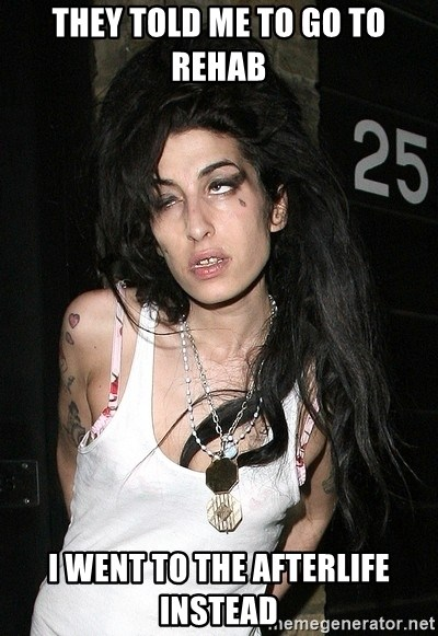 Amy Winehouse - They told me to go to rehab I went to the afterlife instead