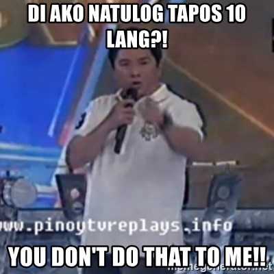 Willie You Don't Do That to Me! - di ako natulog tapos 10 lang?! You don't do that to me!!