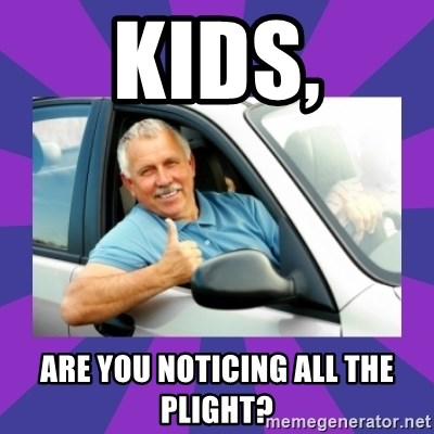 Perfect Driver - Kids, ARE YOU NOTICING ALL THE PLIGHT?