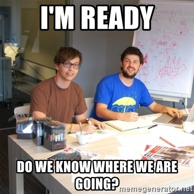 Naive Junior Creatives - I'm ready do we know where we are going?