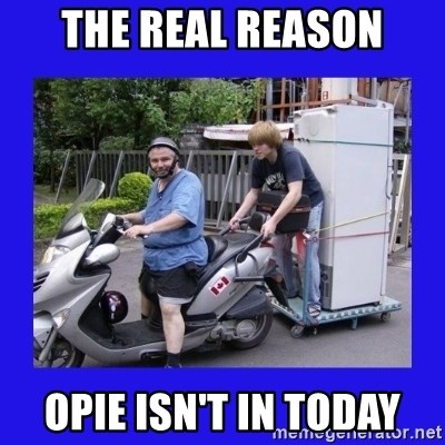 Motorfezzie - the real reason opie isn't in today