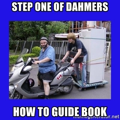 Motorfezzie - Step One of Dahmers How To Guide Book