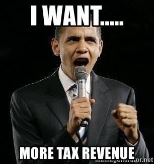 Expressive Obama - I want..... more tax revenue