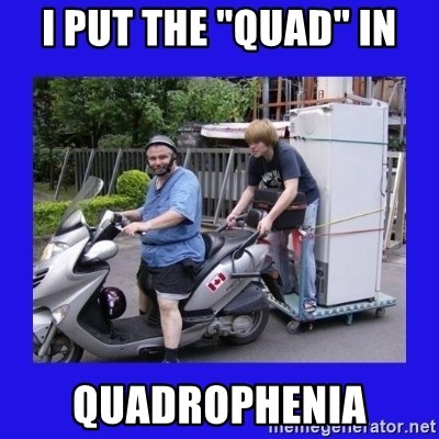 "Motorfezzie - I put the ""quad"" in quadrophenia"