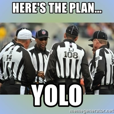 NFL Ref Meeting - here's the plan... yolo