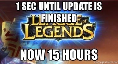 League of legends - 1 sec until update is finished Now 15 hours