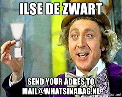 Willy Wonka - Ilse De Zwart Send your adres to mail@whatsinabag.nl