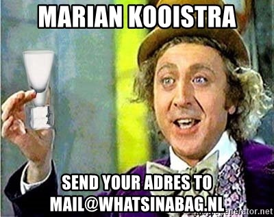 Willy Wonka - marian kooistra send your adres to mail@whatsinabag.nl