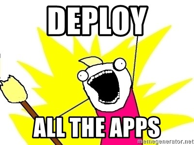 X ALL THE THINGS - Deploy All the apps