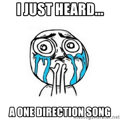 Crying face - I JUST HEARD... A ONE DIRECTION SONG