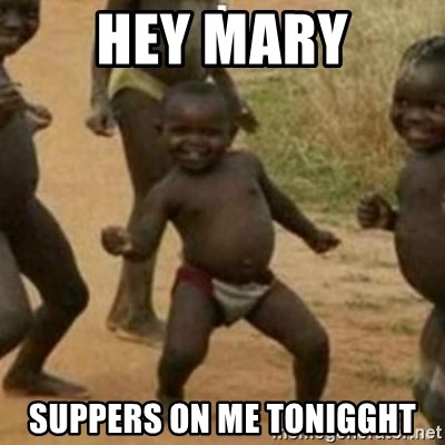 Black Kid - HEY MARY SUPPERS ON ME TONIGGHT