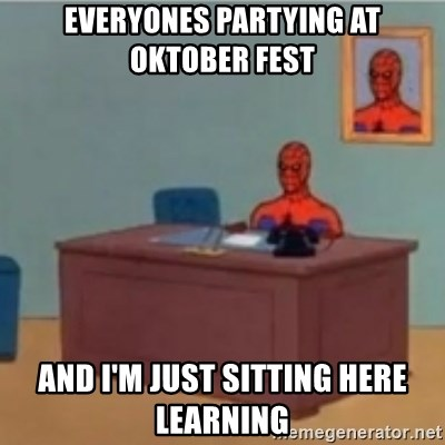 60s spiderman behind desk - Everyones partying at Oktober fest and i'm just sitting here learning
