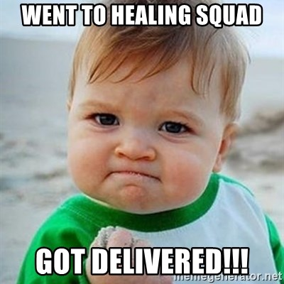Victory Baby - Went to healing squad Got Delivered!!!