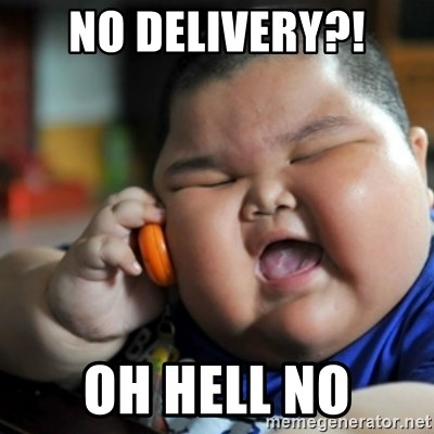 fat chinese kid - no DELIVERY?! OH HELL NO