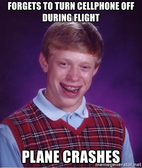 Bad Luck Brian - forgets to turn cellphone off during Flight Plane crashes