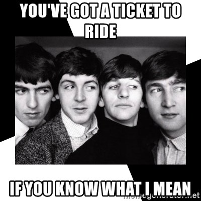 The Beatles Legacy - you've got a ticket to ride if you know what i mean