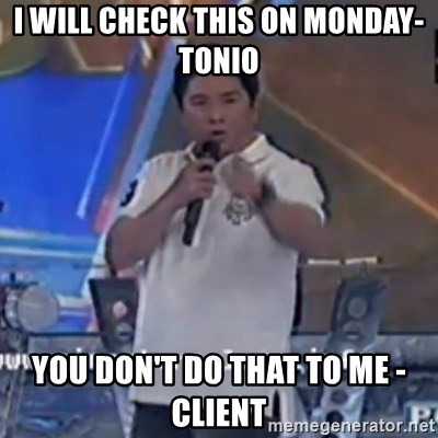 Willie You Don't Do That to Me! - i will check this on monday- tonio you don't do that to me - client