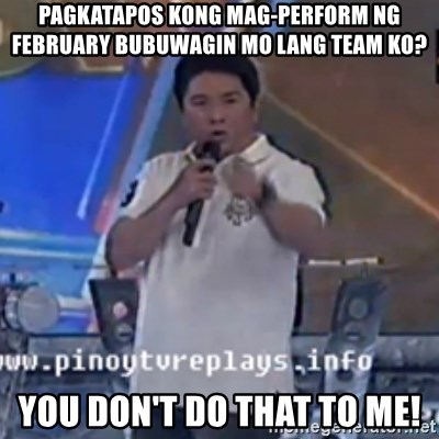 Willie You Don't Do That to Me! - PAGKATAPOS KONG MAG-PERFORM NG FEBRUARY BUBUWAGIN MO LANG TEAM KO? YOU DON'T DO THAT TO ME!