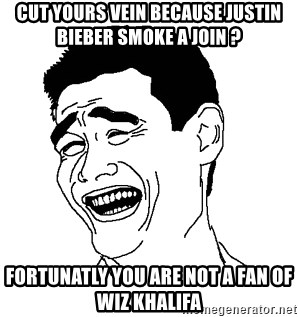 Asian Troll Face - CUT YOURS VEIN BECAUSE JUSTIN BIEBER SMOKE A JOIN ? FORTUNATLY YOU ARE NOT A FAN OF WIZ KHALIFA