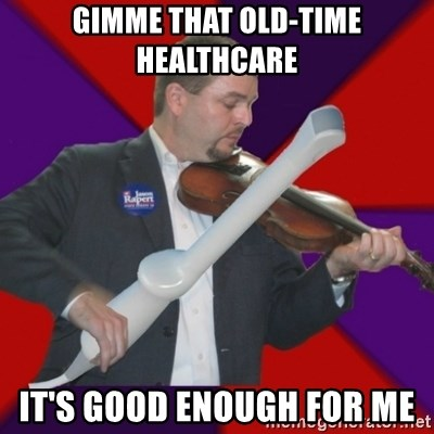 FiddlingRapert - gimme that old-time healthcare It's good enough for me