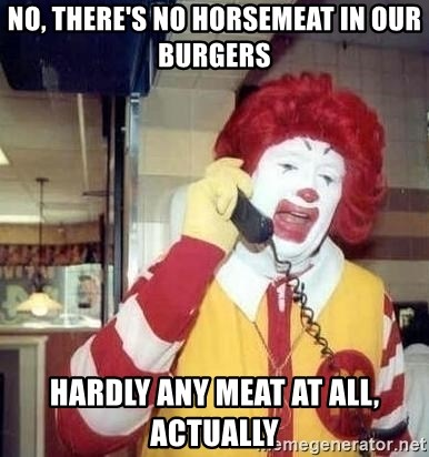 Ronald Mcdonald Call - No, there's no horsemeat in our burgers hardly any meat at all, actually
