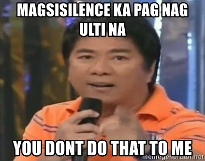 willie revillame you dont do that to me - magsisilence ka pag nag ulti na You dont do that to me