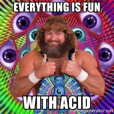 PSYLOL - Everything is fun with acid