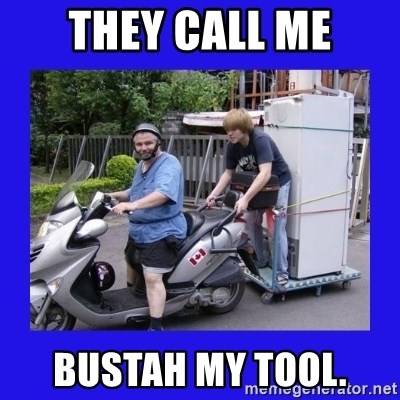 Motorfezzie - They call me Bustah My Tool.
