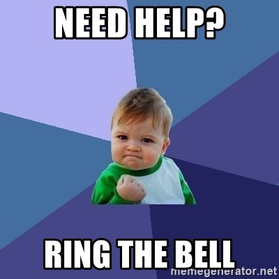 Success Kid - Need Help? Ring the bell