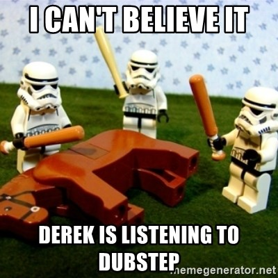 Beating a Dead Horse stormtrooper - I CAN'T BELIEVE IT DEREK IS LISTENING TO DUBSTEP