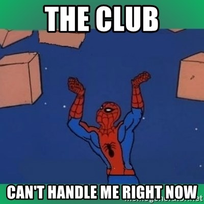 60's spiderman - The club Can't handle me right now