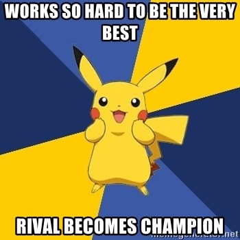 Pokemon Logic  - works so hard to be the very best rival becomes champion