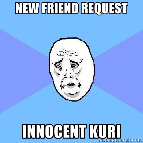 Okay Guy - New FrIEND REQUEST INNOCENT KURI