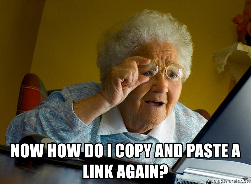 Internet Grandma Surprise -  Now how do I copy and paste a link again?
