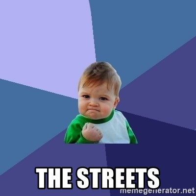 Success Kid -  The streets