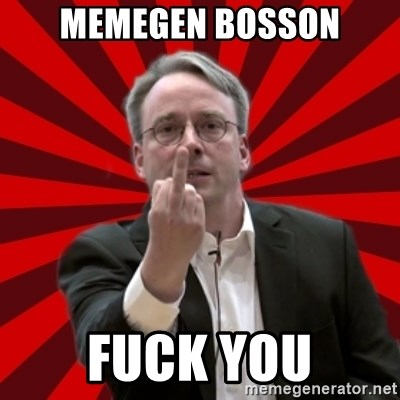 Angry Linus - memegen BOSSON fuck you