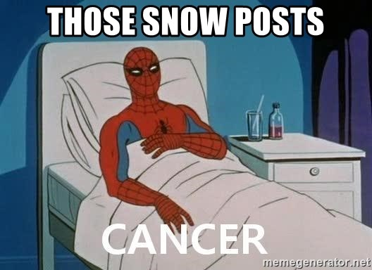 Cancer Spiderman - those snow posts