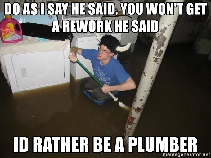 X they said,X they said - do as i say he said, you won't get a rework he said id rather be a plumber