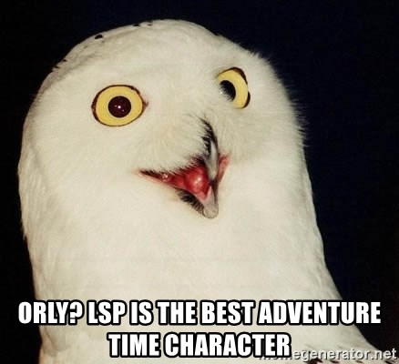 Orly Owl -  ORLY? LSP is the best Adventure Time character