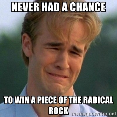 90s Problems - Never had a chance to win a piece of the radical rock