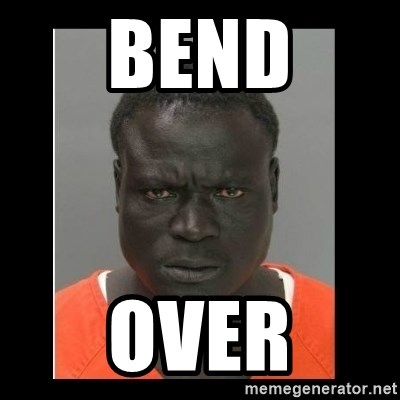 scary black man - BEnd over